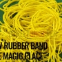 yellow Rubber Band by The Magic Place